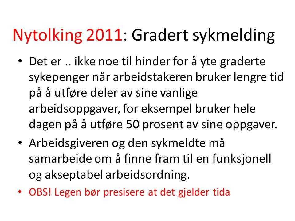 Nytolking 2011: Gradert sykmelding Det er..