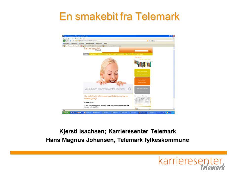 En smakebit fra Telemark Kjersti Isachsen; Karrieresenter Telemark Hans Magnus Johansen, Telemark fylkeskommune
