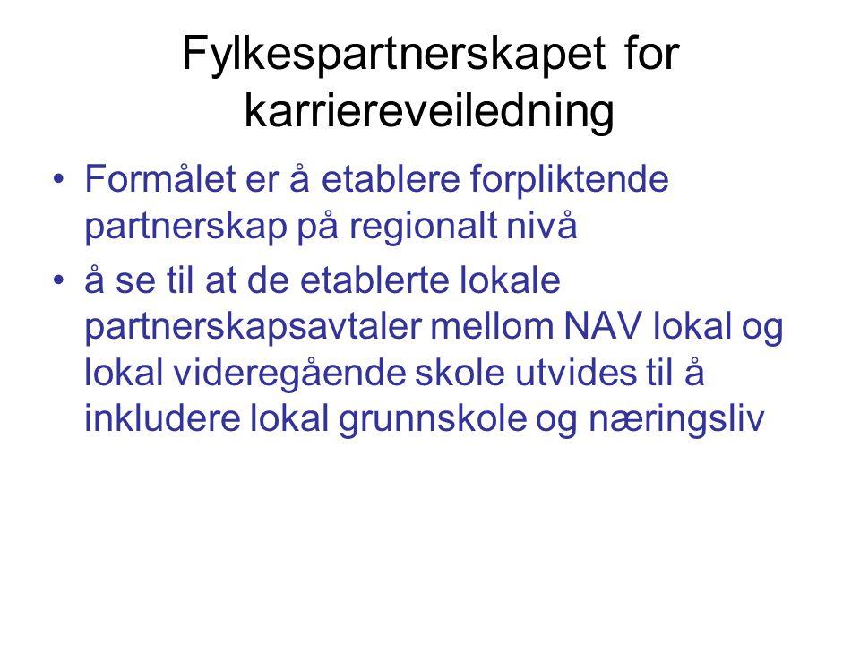 Fylkespartnerskapet for karriereveiledning Formålet er å etablere forpliktende partnerskap på regionalt nivå å se til at de etablerte lokale partnerskapsavtaler mellom NAV lokal og lokal videregående skole utvides til å inkludere lokal grunnskole og næringsliv