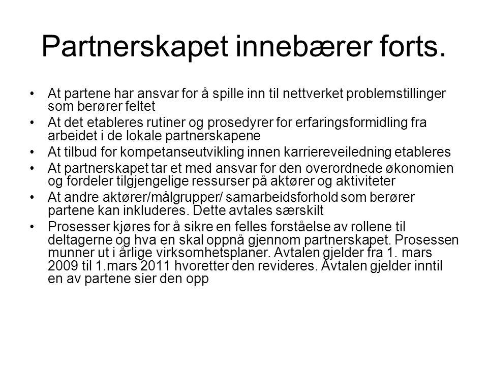 Partnerskapet innebærer forts.