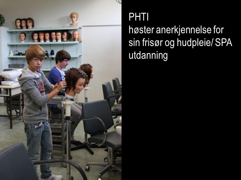 PHTI høster anerkjennelse for sin frisør og hudpleie/ SPA utdanning