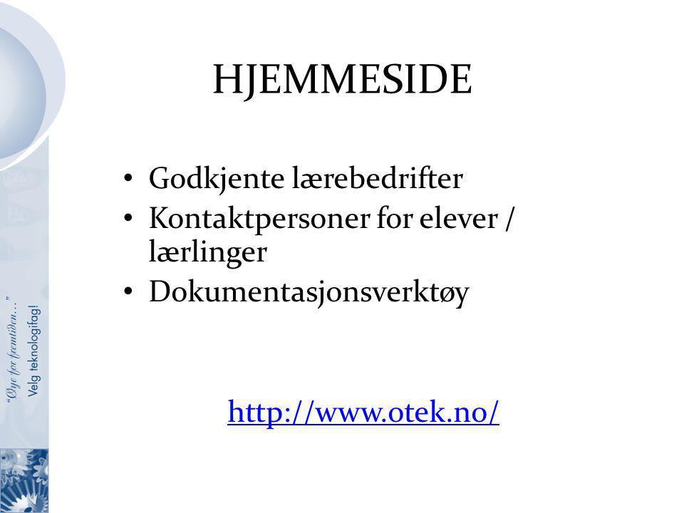 HJEMMESIDE Godkjente lærebedrifter Kontaktpersoner for elever / lærlinger Dokumentasjonsverktøy http://www.otek.no/
