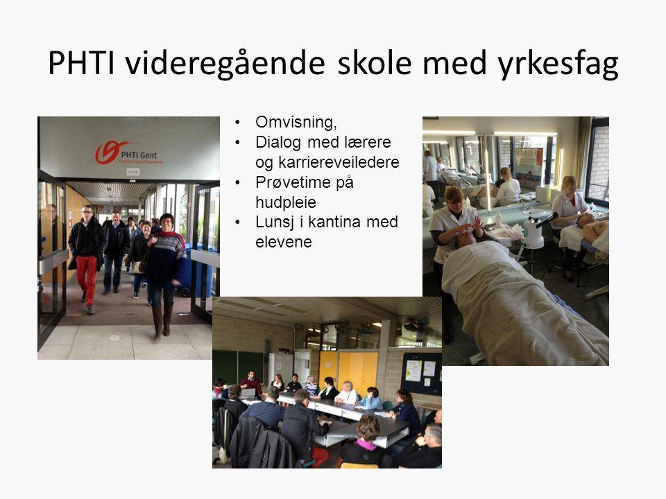 PHTI videregående skole med yrkesfag Omvisning, Dialog med lærere og karriereveiledere Prøvetime på hudpleie Lunsj i kantina med elevene