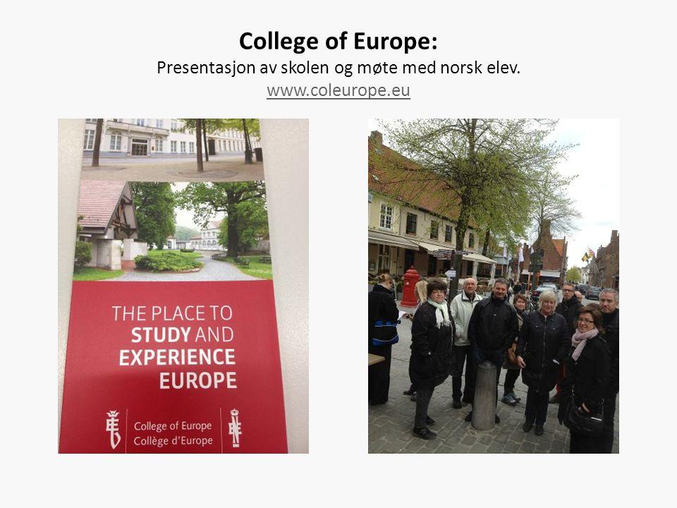 College of Europe: Presentasjon av skolen og møte med norsk elev. www.coleurope.eu www.coleurope.eu