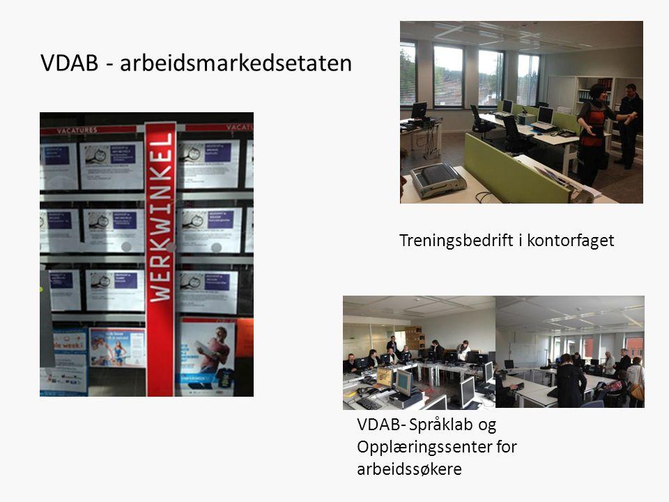 VDAB - arbeidsmarkedsetaten VDAB- Språklab og Opplæringssenter for arbeidssøkere Treningsbedrift i kontorfaget