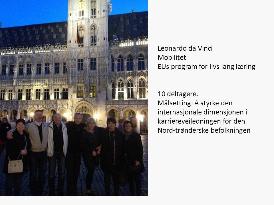 Leonardo da Vinci Mobilitet EUs program for livs lang læring 10 deltagere.
