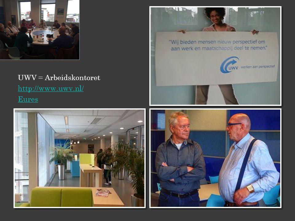 UWV = Arbeidskontoret http://www.uwv.nl/ Eures