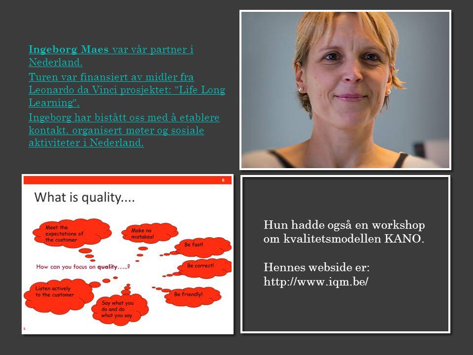 Ingeborg Maes var vår partner i Nederland. Turen var finansiert av midler fra Leonardo da Vinci prosjektet: