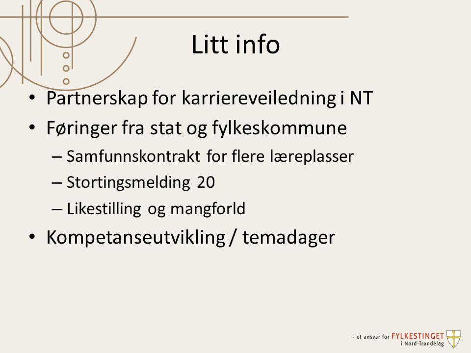 Litt info Partnerskap for karriereveiledning i NT Føringer fra stat og fylkeskommune – Samfunnskontrakt for flere læreplasser – Stortingsmelding 20 –