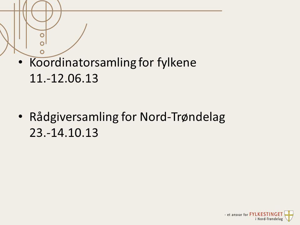 Koordinatorsamling for fylkene 11.-12.06.13 Rådgiversamling for Nord-Trøndelag 23.-14.10.13
