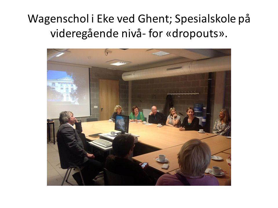 Wagenschol i Eke ved Ghent; Spesialskole på videregående nivå- for «dropouts».