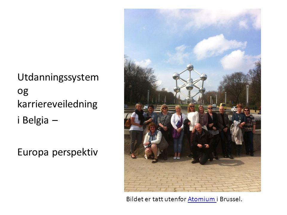 Utdanningssystem og karriereveiledning i Belgia – Europa perspektiv Bildet er tatt utenfor Atomium i Brussel.Atomium