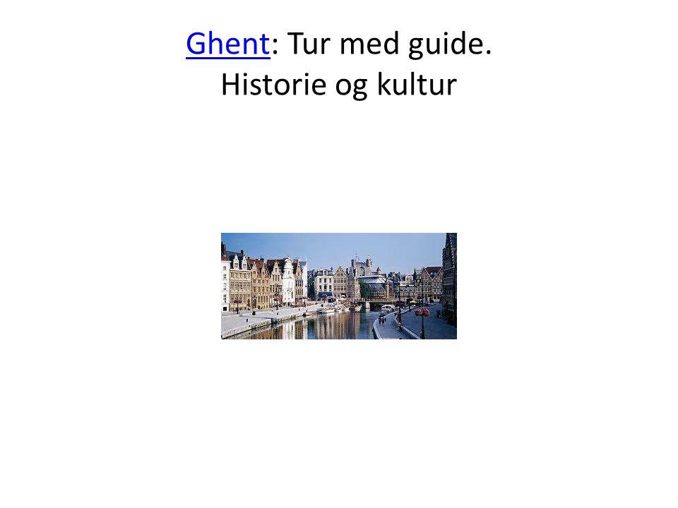 GhentGhent: Tur med guide. Historie og kultur