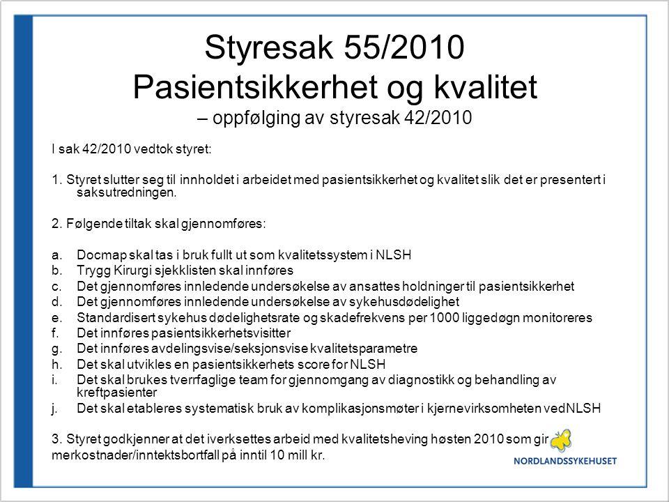Styresak 55/2010 Pasientsikkerhet og kvalitet – oppfølging av styresak 42/2010 Utdyping av punkt 2.a Kvalitetssystemet Docmap: Etablering av rammeverk og styrende dokumenter.