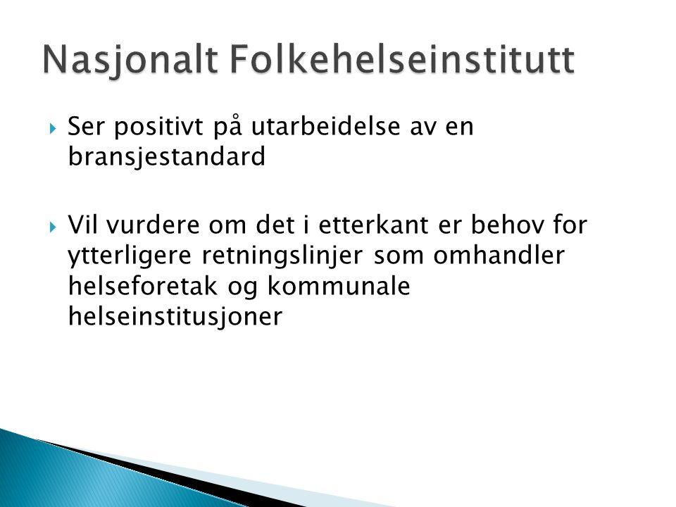  Bransjestandard erstatter IK-1941 dersom den blir implementert i Infeksjonskontrollprogrammet  Bransjestandard stiller ikke krav til helseinstitusjonene !