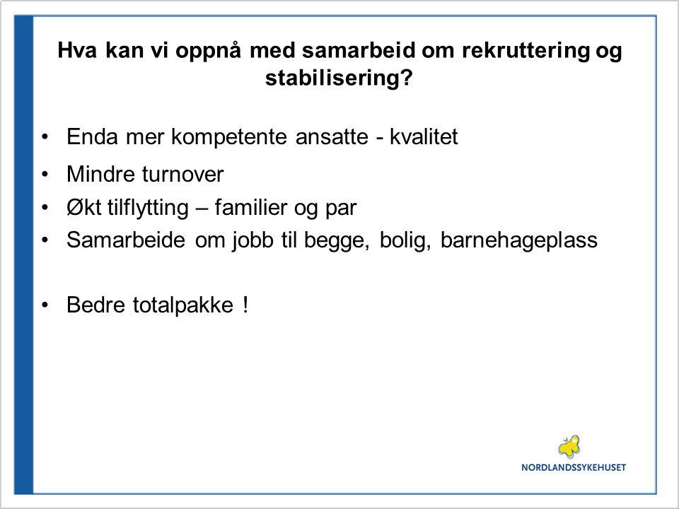 Hva kan vi oppnå med samarbeid om rekruttering og stabilisering.