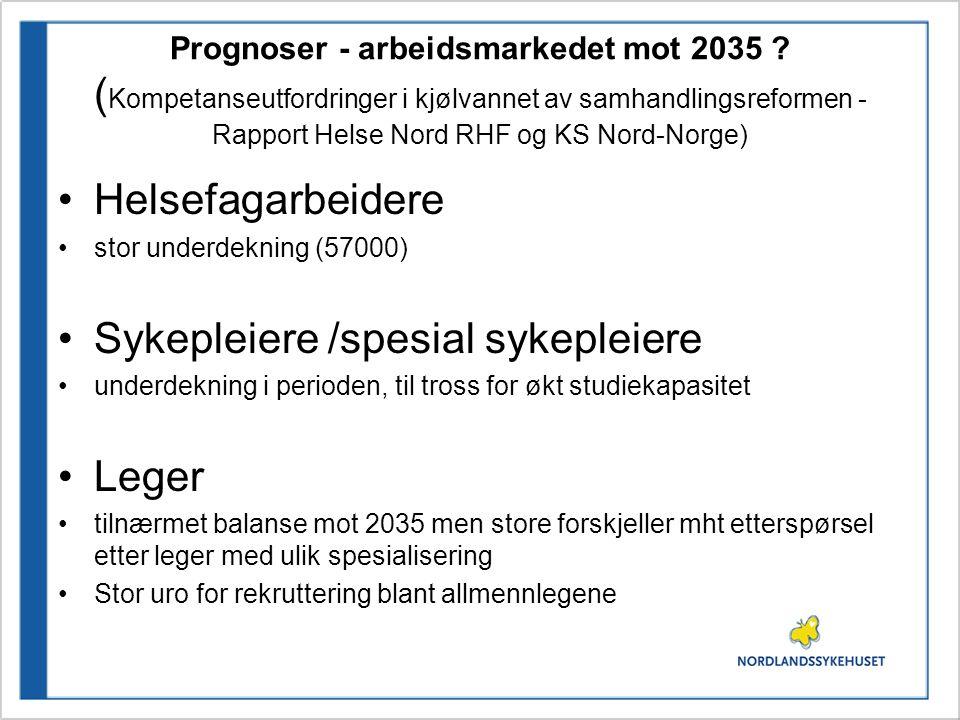 Prognoser - arbeidsmarkedet mot 2035 ? ( Kompetanseutfordringer i kjølvannet av samhandlingsreformen - Rapport Helse Nord RHF og KS Nord-Norge) Helsef