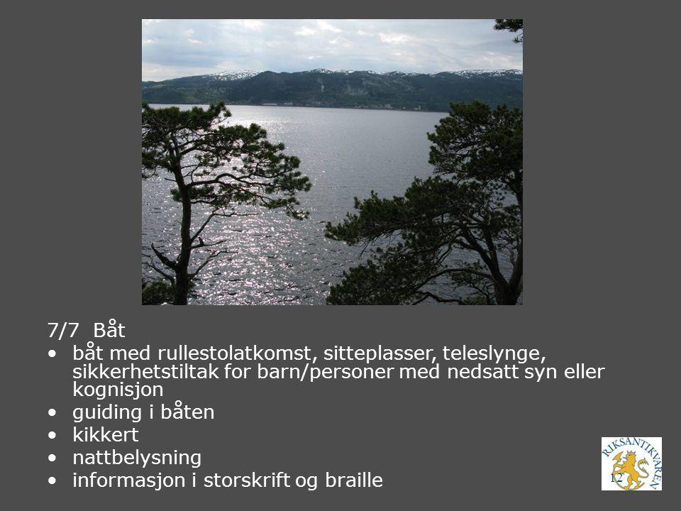 12 7/7 Båt båt med rullestolatkomst, sitteplasser, teleslynge, sikkerhetstiltak for barn/personer med nedsatt syn eller kognisjon guiding i båten kikk