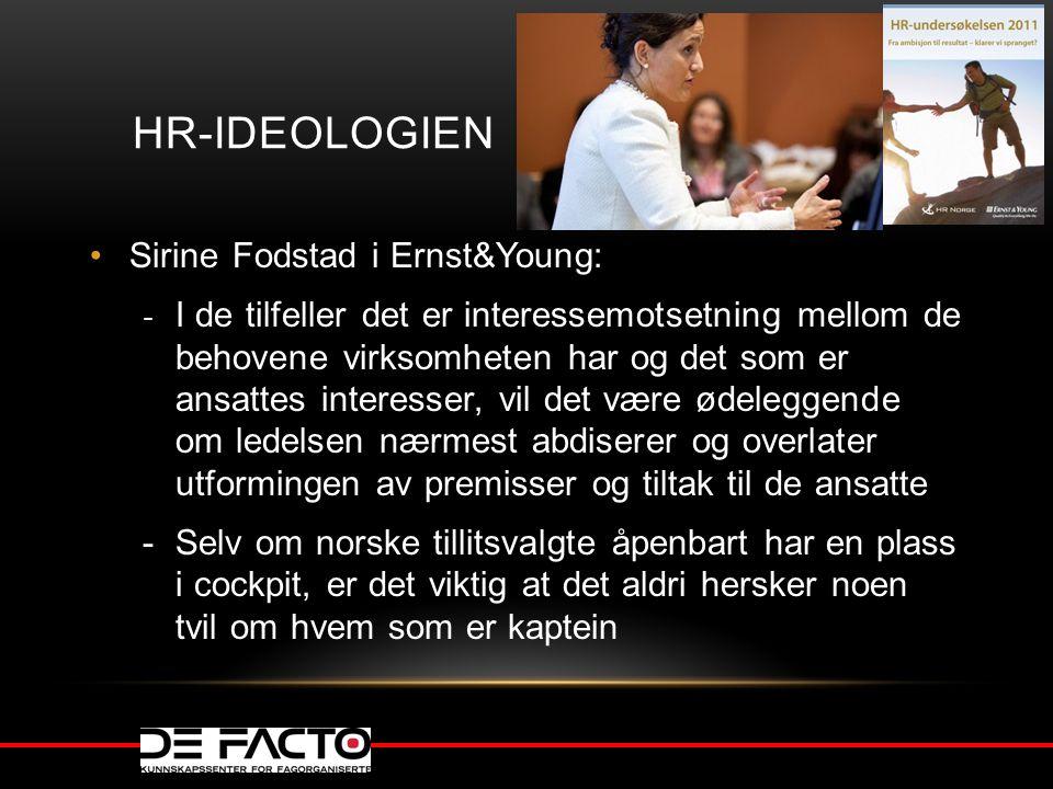 HR-IDEOLOGIEN Sirine Fodstad i Ernst&Young: - I de tilfeller det er interessemotsetning mellom de behovene virksomheten har og det som er ansattes int