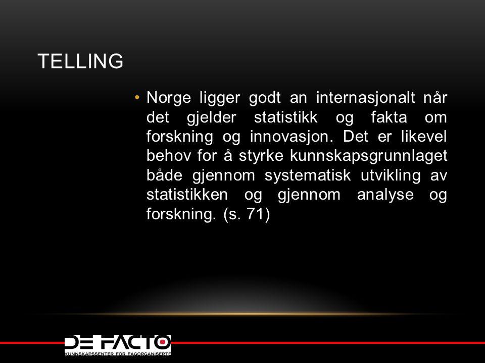 TELLING Norge ligger godt an internasjonalt når det gjelder statistikk og fakta om forskning og innovasjon. Det er likevel behov for å styrke kunnskap