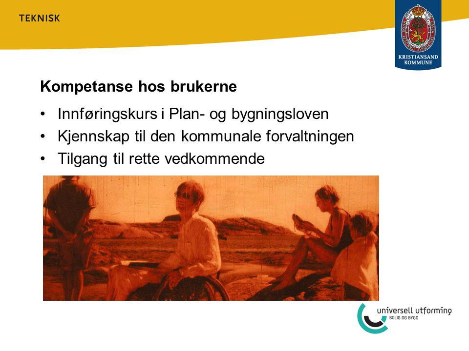 Kompetanse hos brukerne Innføringskurs i Plan- og bygningsloven Kjennskap til den kommunale forvaltningen Tilgang til rette vedkommende