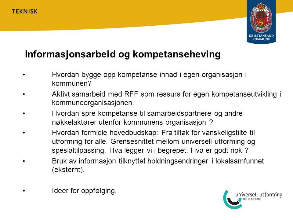 Informasjonsarbeid og kompetanseheving Hvordan bygge opp kompetanse innad i egen organisasjon i kommunen? Aktivt samarbeid med RFF som ressurs for ege