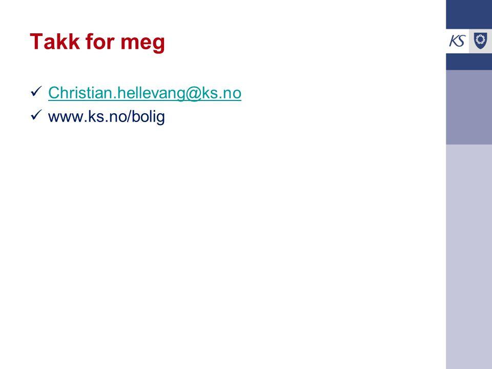 Takk for meg Christian.hellevang@ks.no www.ks.no/bolig
