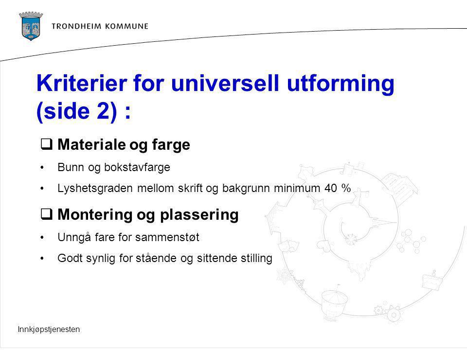 Innkjøpstjenesten Kriterier for universell utforming (side 2) :  Materiale og farge Bunn og bokstavfarge Lyshetsgraden mellom skrift og bakgrunn mini