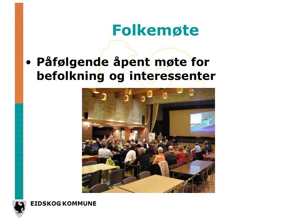 EIDSKOG KOMMUNE Folkemøte Påfølgende åpent møte for befolkning og interessenter