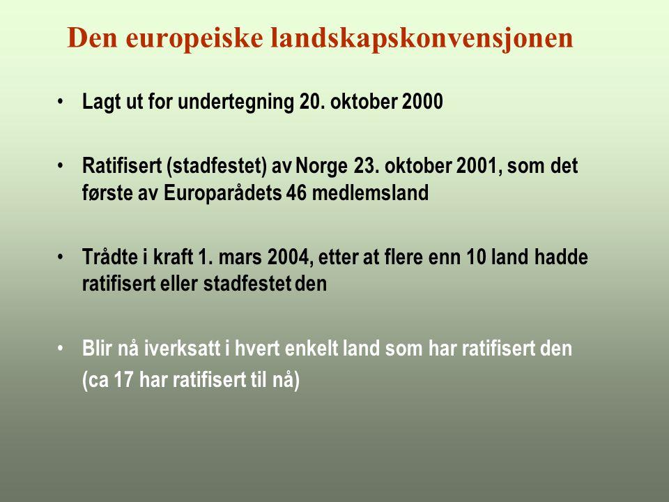 Den europeiske landskapskonvensjonen Lagt ut for undertegning 20.