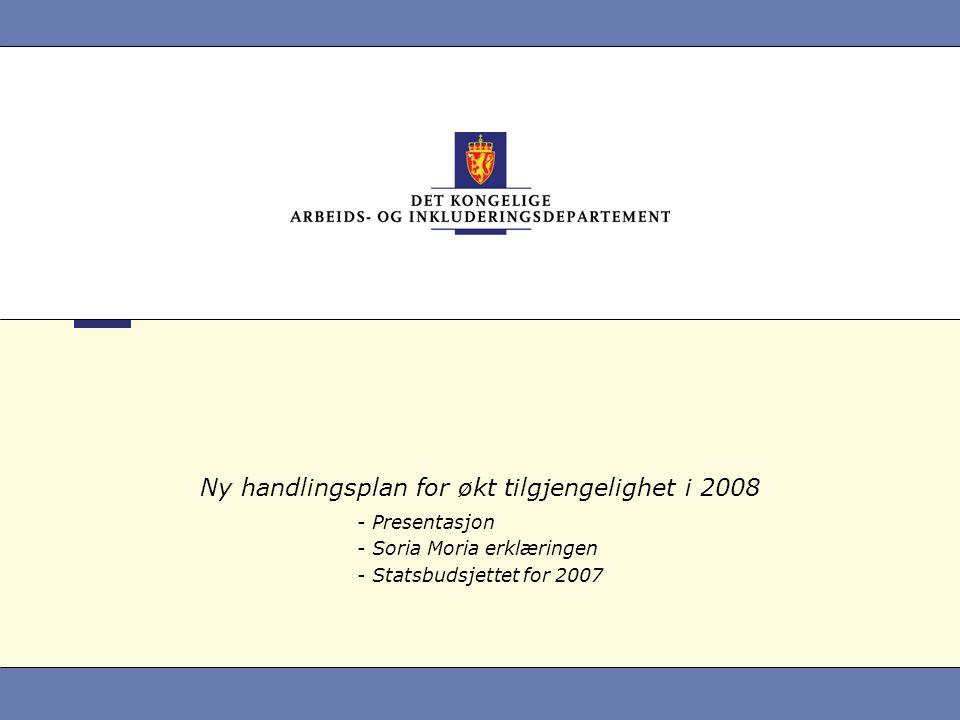 2 Handlingsplan om økt tilgjengelighet Eksisterende handlingsplan Fram til 2010 – over 100 tiltak Økonomisk ramme Ny handlingsplan i 2008