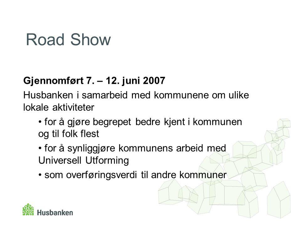 Road Show Gjennomført 7. – 12.