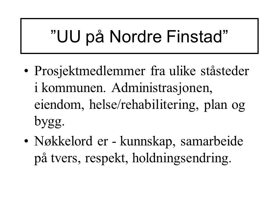 UU på Nordre Finstad Prosjektmedlemmer fra ulike ståsteder i kommunen.