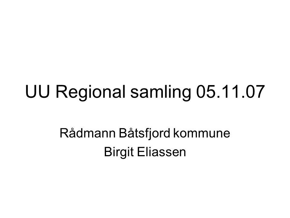 UU Regional samling 05.11.07 Rådmann Båtsfjord kommune Birgit Eliassen