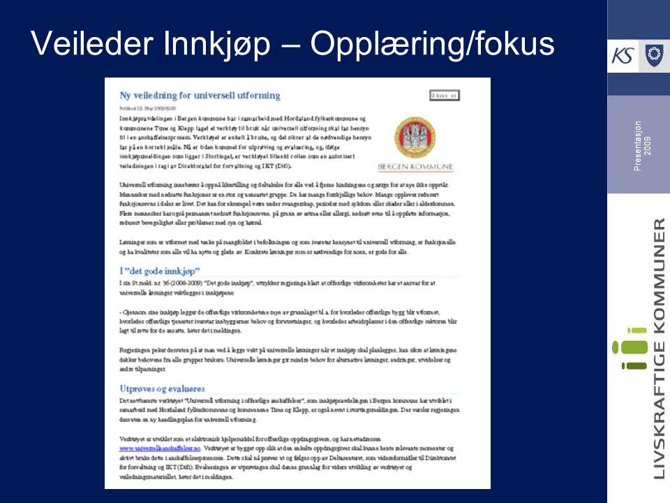 Presentasjon 2009 Veileder Innkjøp – Opplæring/fokus