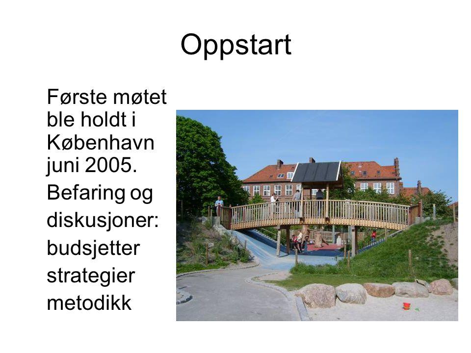 Oppstart Første møtet ble holdt i København juni 2005.