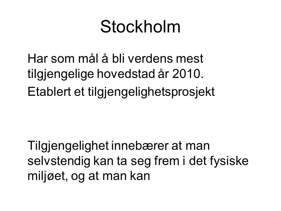Stockholm Har som mål å bli verdens mest tilgjengelige hovedstad år 2010.