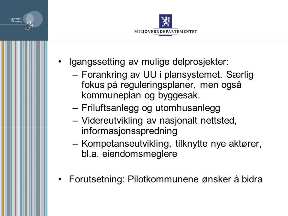 Igangssetting av mulige delprosjekter: –Forankring av UU i plansystemet.