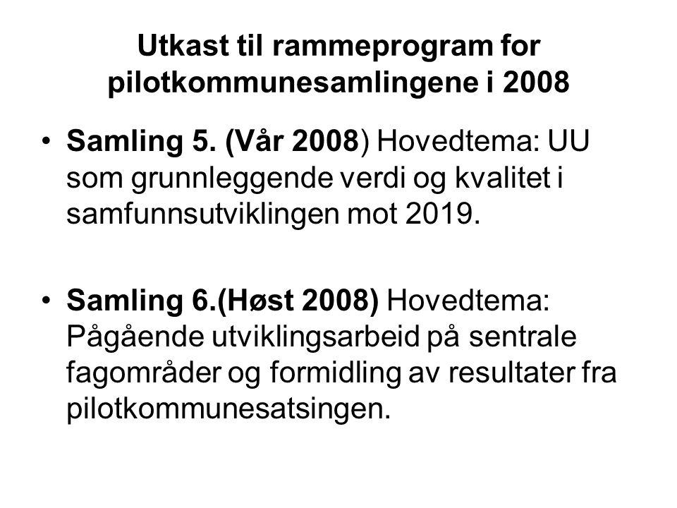 Utkast til rammeprogram for pilotkommunesamlingene i 2008 Samling 5.