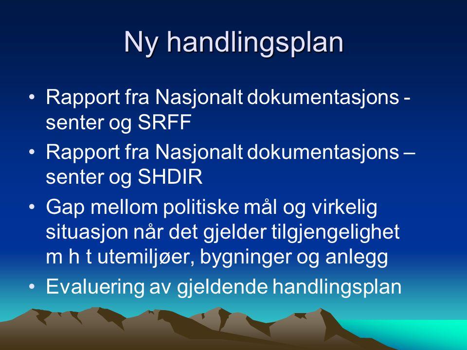 Ny handlingsplan Rapport fra Nasjonalt dokumentasjons - senter og SRFF Rapport fra Nasjonalt dokumentasjons – senter og SHDIR Gap mellom politiske mål