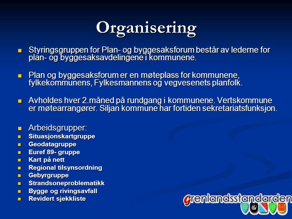 Organisering Styringsgruppen for Plan- og byggesaksforum består av lederne for plan- og byggesaksavdelingene i kommunene. Styringsgruppen for Plan- og