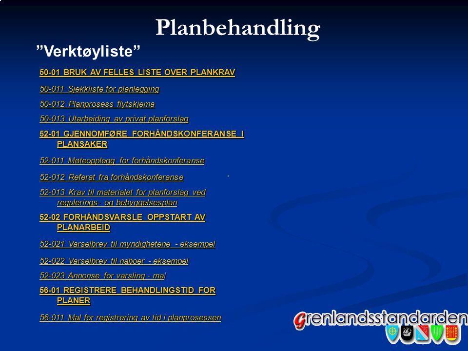 50-01 BRUK AV FELLES LISTE OVER PLANKRAV 50-01 BRUK AV FELLES LISTE OVER PLANKRAV 50-011 Sjekkliste for planlegging 50-011 Sjekkliste for planlegging