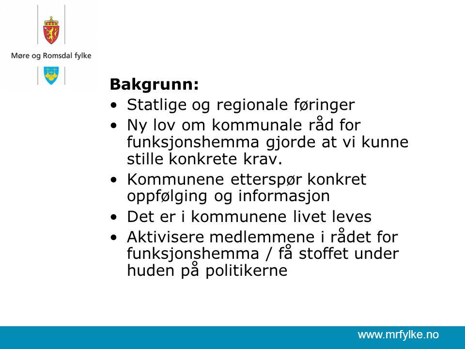 www.mrfylke.no Bakgrunn: Statlige og regionale føringer Ny lov om kommunale råd for funksjonshemma gjorde at vi kunne stille konkrete krav.