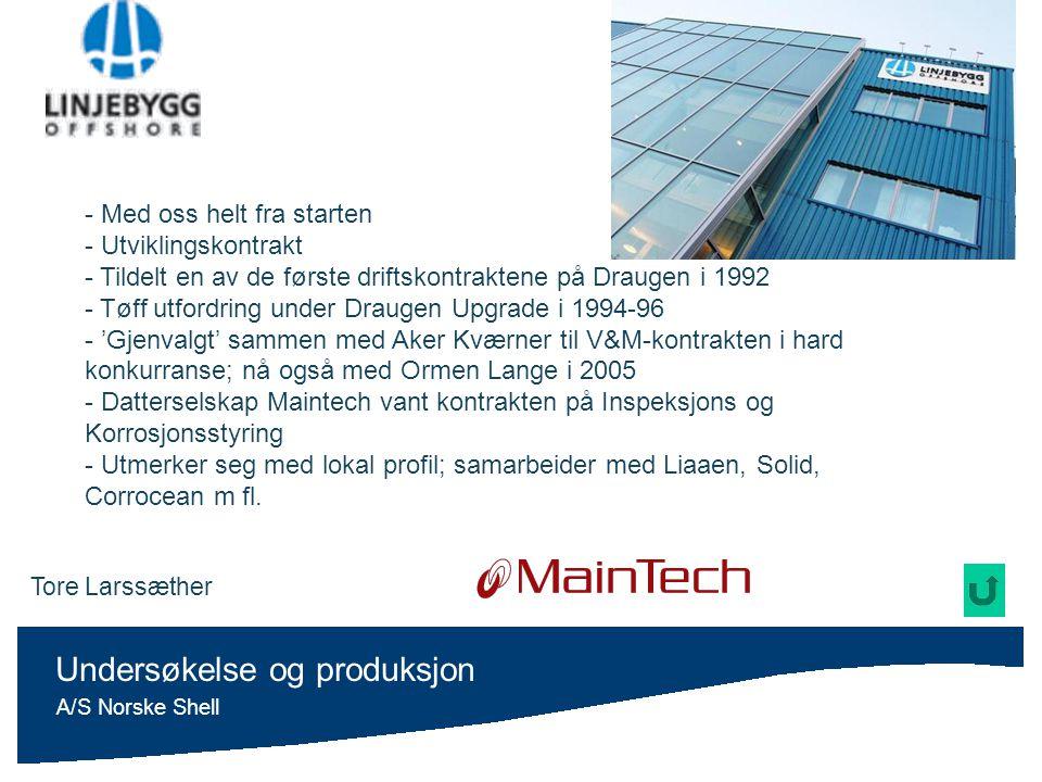 Undersøkelse og produksjon A/S Norske Shell - Med oss helt fra starten - Utviklingskontrakt - Tildelt en av de første driftskontraktene på Draugen i 1