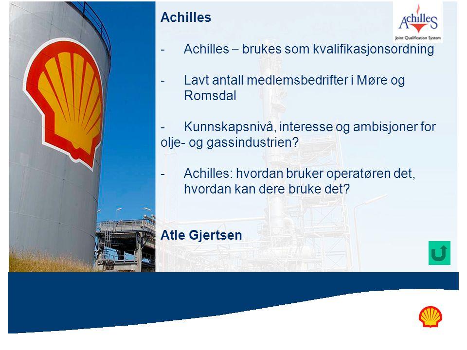 Achilles - Achilles – brukes som kvalifikasjonsordning - Lavt antall medlemsbedrifter i Møre og Romsdal - Kunnskapsnivå, interesse og ambisjoner for o