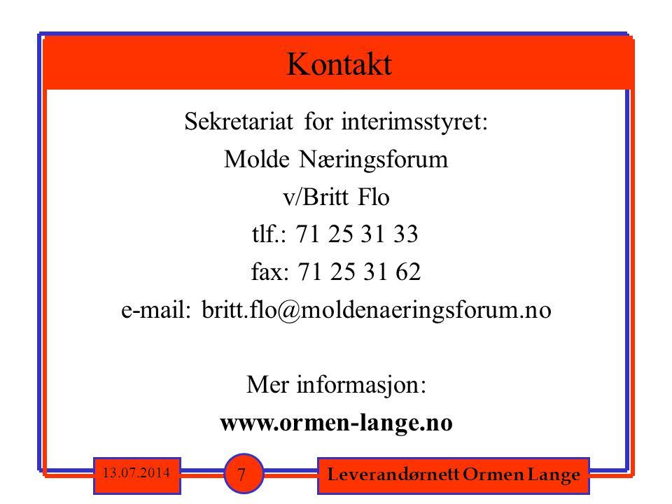 Sekretariat for interimsstyret: Molde Næringsforum v/Britt Flo tlf.: 71 25 31 33 fax: 71 25 31 62 e-mail: britt.flo@moldenaeringsforum.no Mer informasjon: www.ormen-lange.no Leverandørnett Ormen Lange 13.07.2014 Kontakt 7