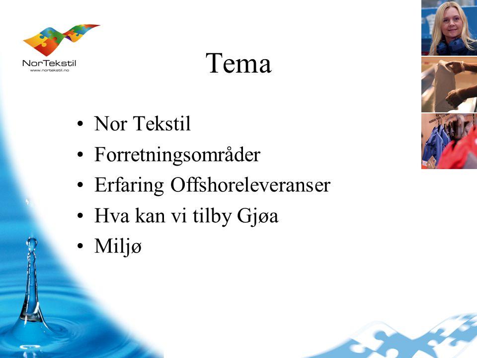Tema Nor Tekstil Forretningsområder Erfaring Offshoreleveranser Hva kan vi tilby Gjøa Miljø