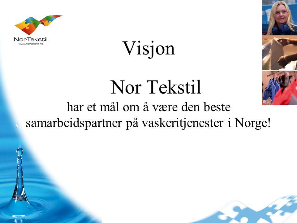 Visjon Nor Tekstil har et mål om å være den beste samarbeidspartner på vaskeritjenester i Norge!