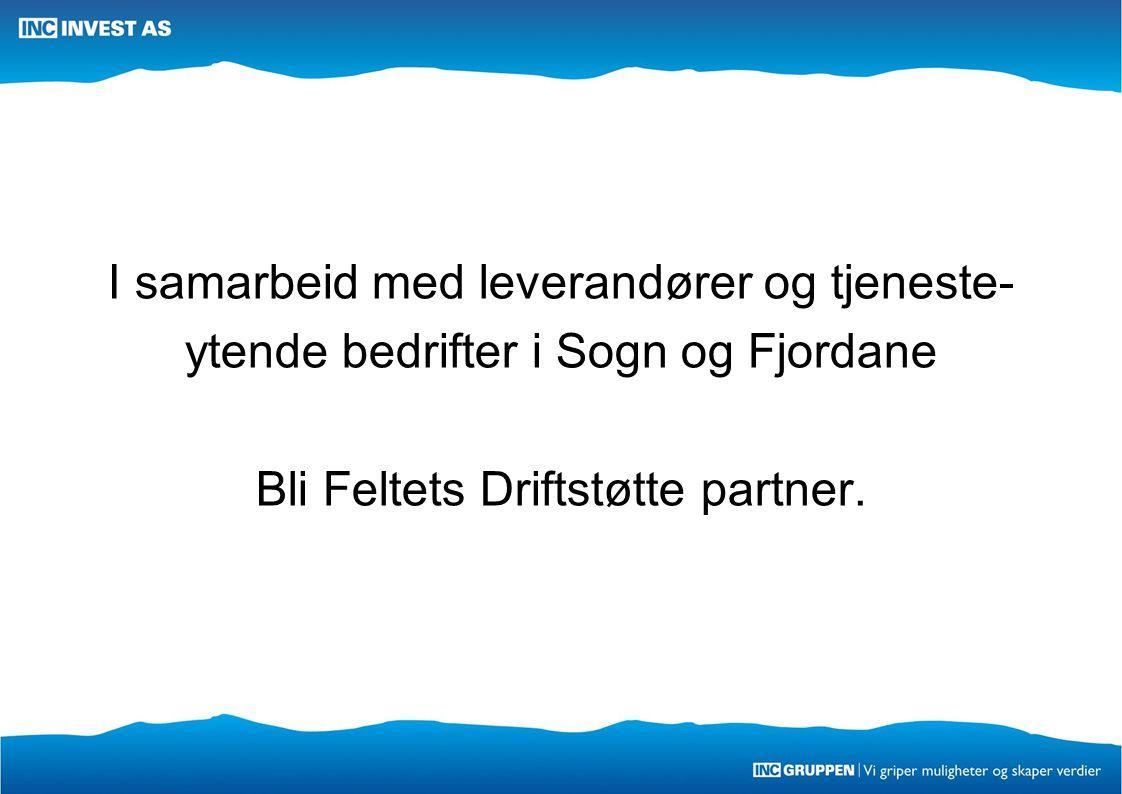 I samarbeid med leverandører og tjeneste- ytende bedrifter i Sogn og Fjordane Bli Feltets Driftstøtte partner.