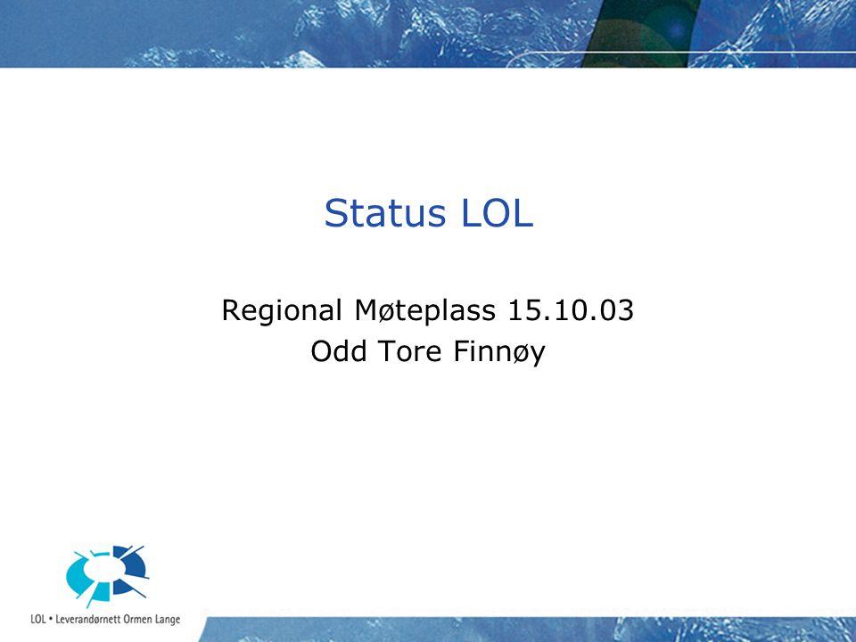 Status LOL Regional Møteplass 15.10.03 Odd Tore Finnøy